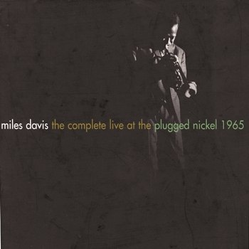 The Complete Live At The Plugged Nickel - 1965-Miles Davis