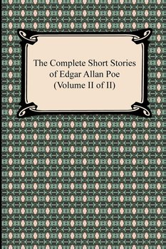 The Complete Short Stories of Edgar Allan Poe (Volume II of II)-Poe Edgar Allan