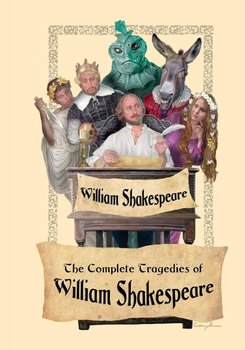 The Complete Tragedies of William Shakespeare - Shakespeare William