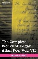 The Complete Works of Edgar Allan Poe, Vol. VII (in ten volumes)-Poe Edgar Allan