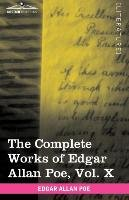 The Complete Works of Edgar Allan Poe, Vol. X (in ten volumes) - Poe Edgar Allan