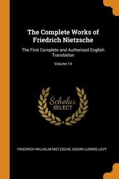 The Complete Works of Friedrich Nietzsche-Nietzsche Friedrich Wilhelm