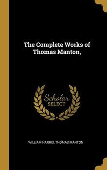 The Complete Works of Thomas Manton,-Harris William