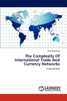 The Complexity of International Trade and Currency Networks-Feng Xiao Bing