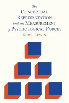 The Conceptual Representation and the Measurement of Psychological Forces-Lewin Kurt