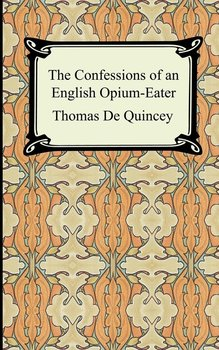 The Confessions of an English Opium-Eater-De Quincey Thomas