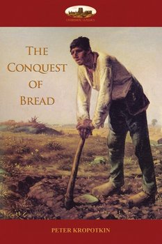 The Conquest of Bread-Kropotkin Peter