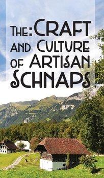 The Craft & Culture of Artisan Schnaps-Ross Kirk