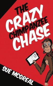 The Crazy Chimpanzee Chase-Mcgreal Sue