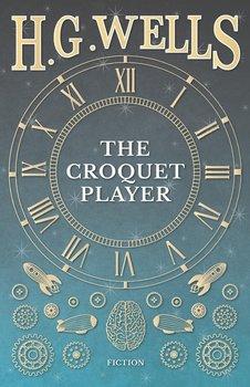 The Croquet Player-Wells H. G.