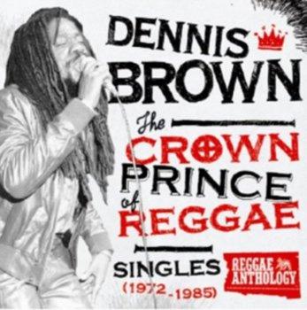 The Crown Prince Of Reggae - Singles 1972-1985-Dennis Brown