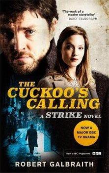 The Cuckoo's Calling. TV Tie-In-Galbraith Robert (J. K. Rowling)