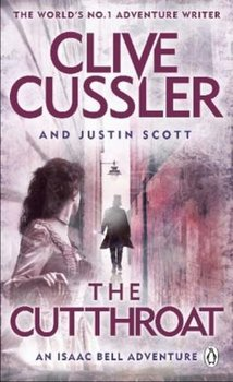 The Cutthroat : Isaac Bell #10 - Cussler Clive, Scott Justin