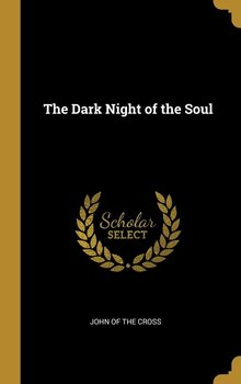 The Dark Night of the Soul - Cross John Of The