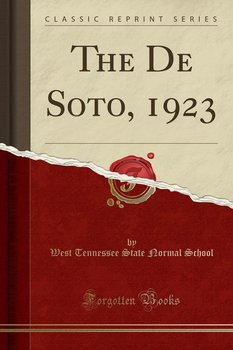 The De Soto, 1923 (Classic Reprint) - School West Tennessee State Normal
