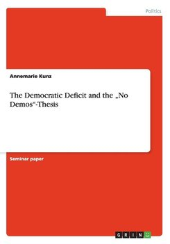 """The Democratic Deficit and the """"No Demos""""-Thesis-Kunz Annemarie"""