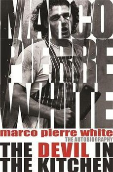 The Devil in the Kitchen-White Marco Pierre, Steen James