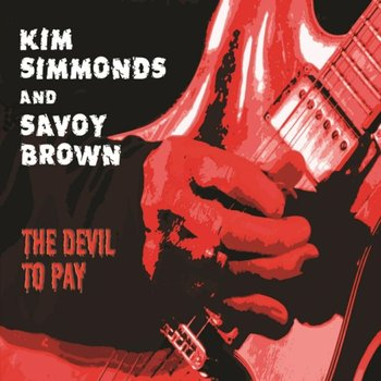 The Devil To Pay - Kim Simmonds & Savoy Brown