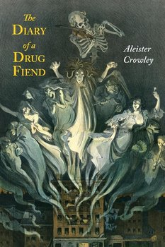 The Diary of a Drug Fiend-Crowley Aleister