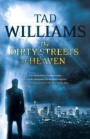The Dirty Streets of Heaven - Williams Tad