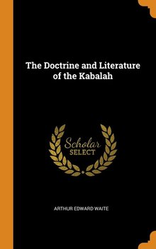 The Doctrine and Literature of the Kabalah-Waite Arthur Edward