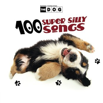 The Dog: 100 Super Silly Songs - The Countdown Kids