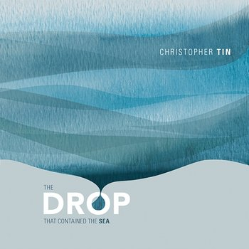 The Drop That Contained the Sea-Christopher Tin, Royal Philharmonic Orchestra