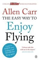 The Easyway to Enjoy Flying-Carr Allen