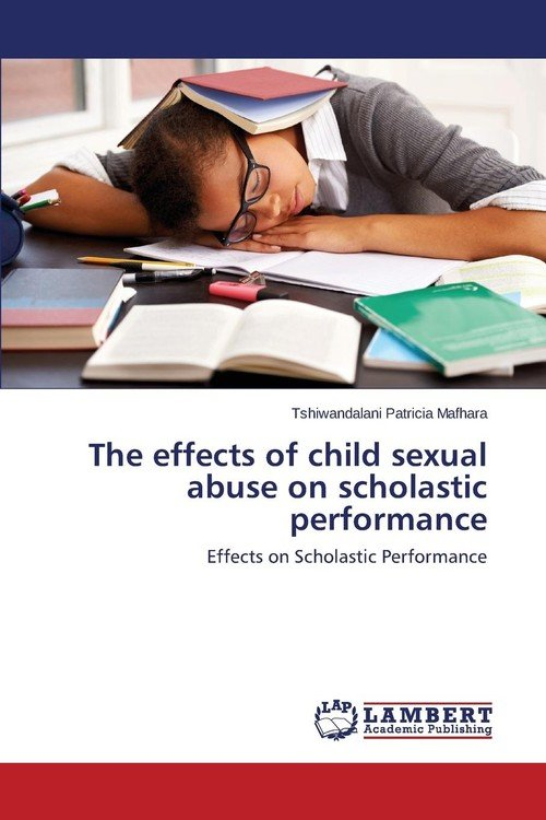 effects of childhood sexual abuse on Adult manifestations of childhood sexual abuse there is an extensive body of research that documents adverse short- and long-term effects of such abuse.