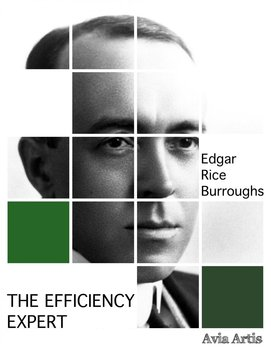 The Efficiency Expert-Burroughs Edgar Rice