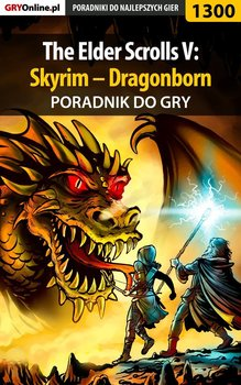 The Elder Scrolls V: Skyrim – Dragonborn - poradnik do gry-Kozłowski Maciej Czarny