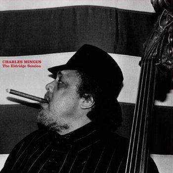 The Eldridge Session-Mingus Charles