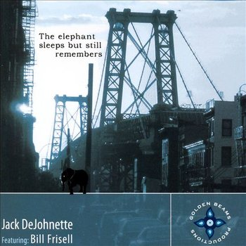 The Elephant Sleeps But Still Remembers-Dejohnette Jack