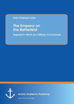 The Emperor on the Battlefield-Lotzin Felix Christoph