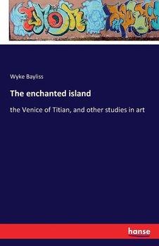 The enchanted island-Bayliss Wyke