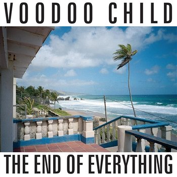 The End Of Everything - Voodoo Child