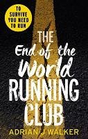 The End of the World Running Club - Walker Adrian J.