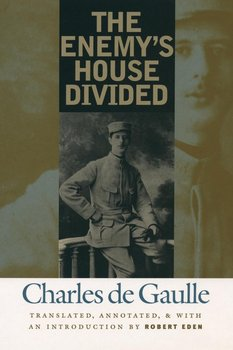 The Enemy's House Divided - De Gaulle Charles