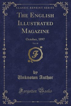 The English Illustrated Magazine, Vol. 18 - Author Unknown
