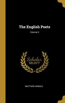 The English Poets; Volume II - Arnold Matthew