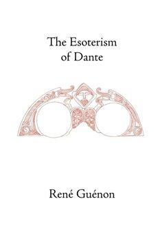 The Esoterism of Dante-Guenon Rene