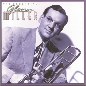 The Essential Glenn Miller - Glenn Miller