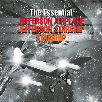 The Essential Jefferson Airplane/Jefferson Starship/Starship - Jefferson Airplane, Jefferson Starship, Starship