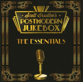 The Essentials - Scott Bradlee's Postmodern Jukebox