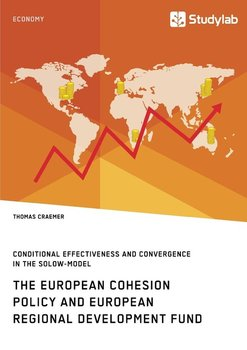 The European Cohesion Policy and European Regional Development Fund. Conditional Effectiveness and Convergence in the Solow-Model-Craemer Thomas
