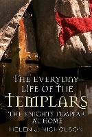 The Everyday Life of the Templars - Nicholson Helen J.