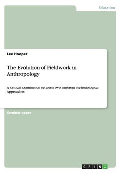 The Evolution of Fieldwork in Anthropology - Hooper Lee