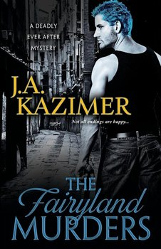 The Fairyland Murders - Kazimer J. A.