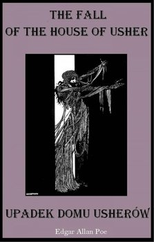 The Fall of the House of Usher / Zagłada domu Usherów-Poe Edgar Allan