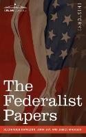 The Federalist Papers-Madison James, Jay John, Hamilton Alexander